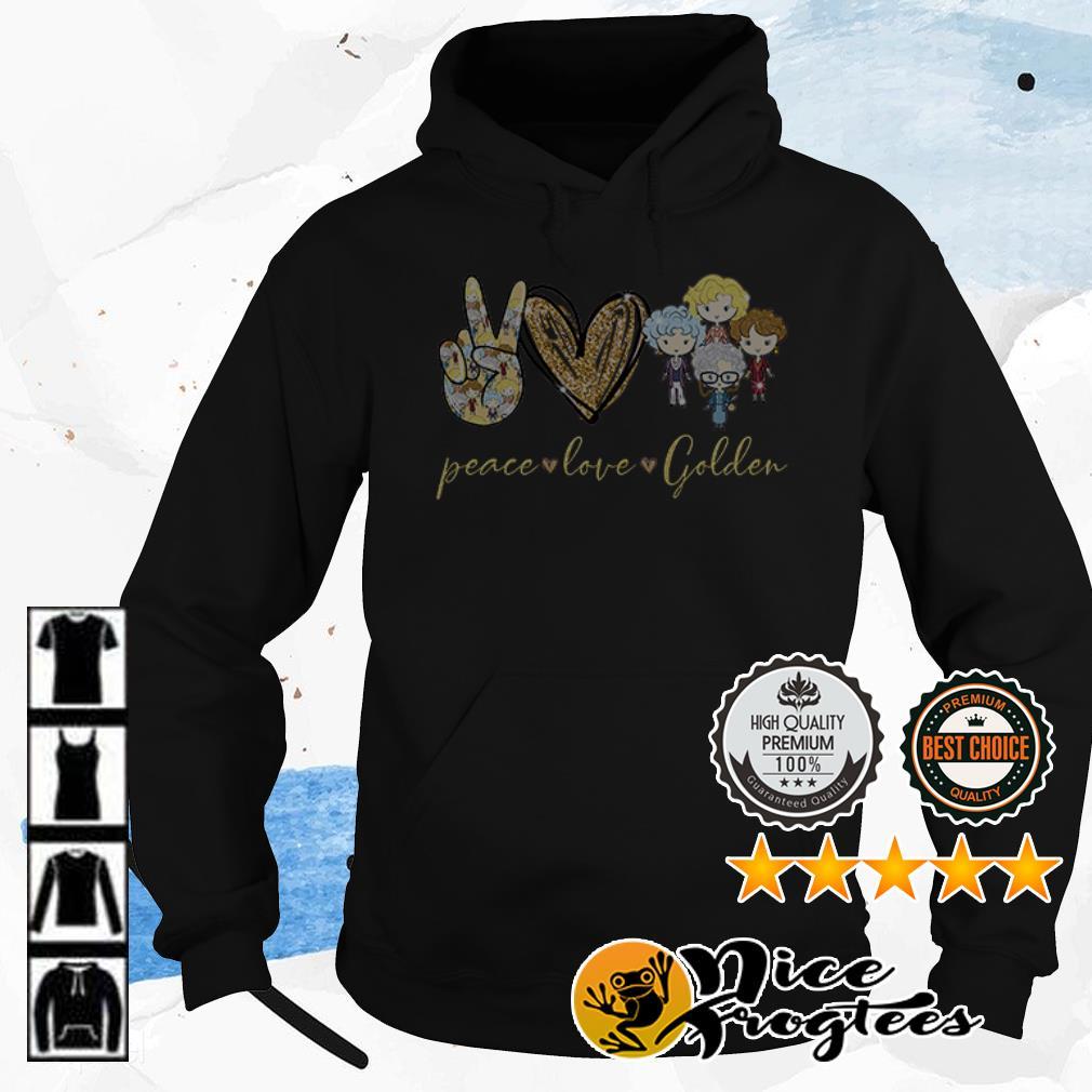 Peace Love Golden The Golden Girls shirt