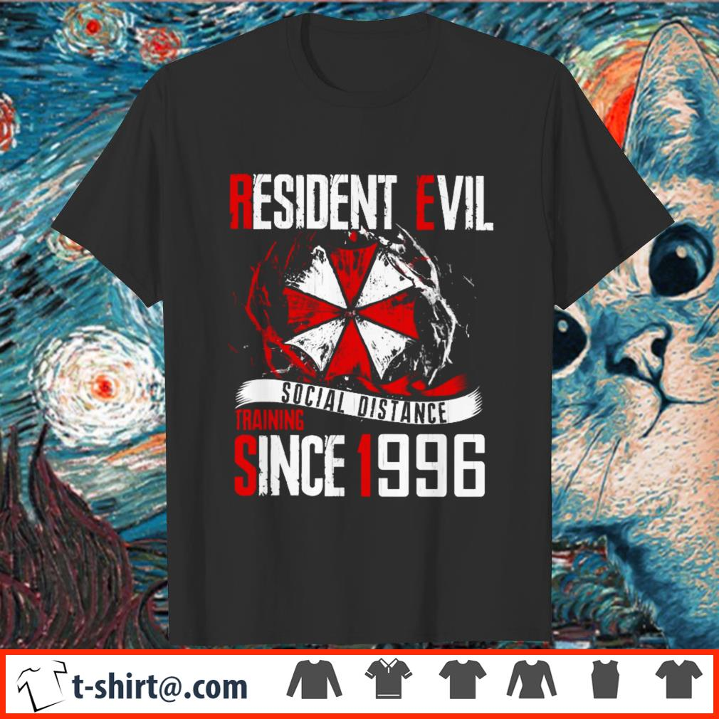 Resident Evil social distance training since 1996 shirt