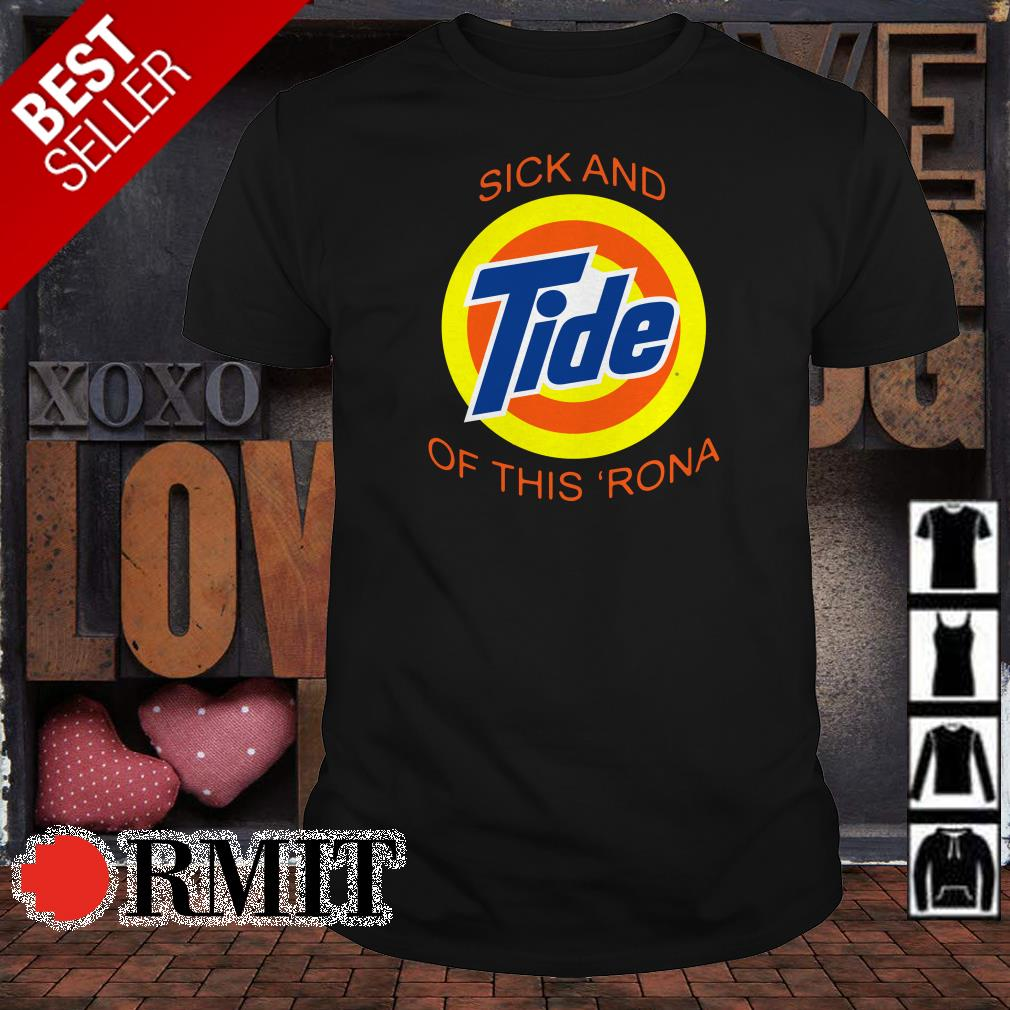 Sick and Tide of this 'Rona shirt