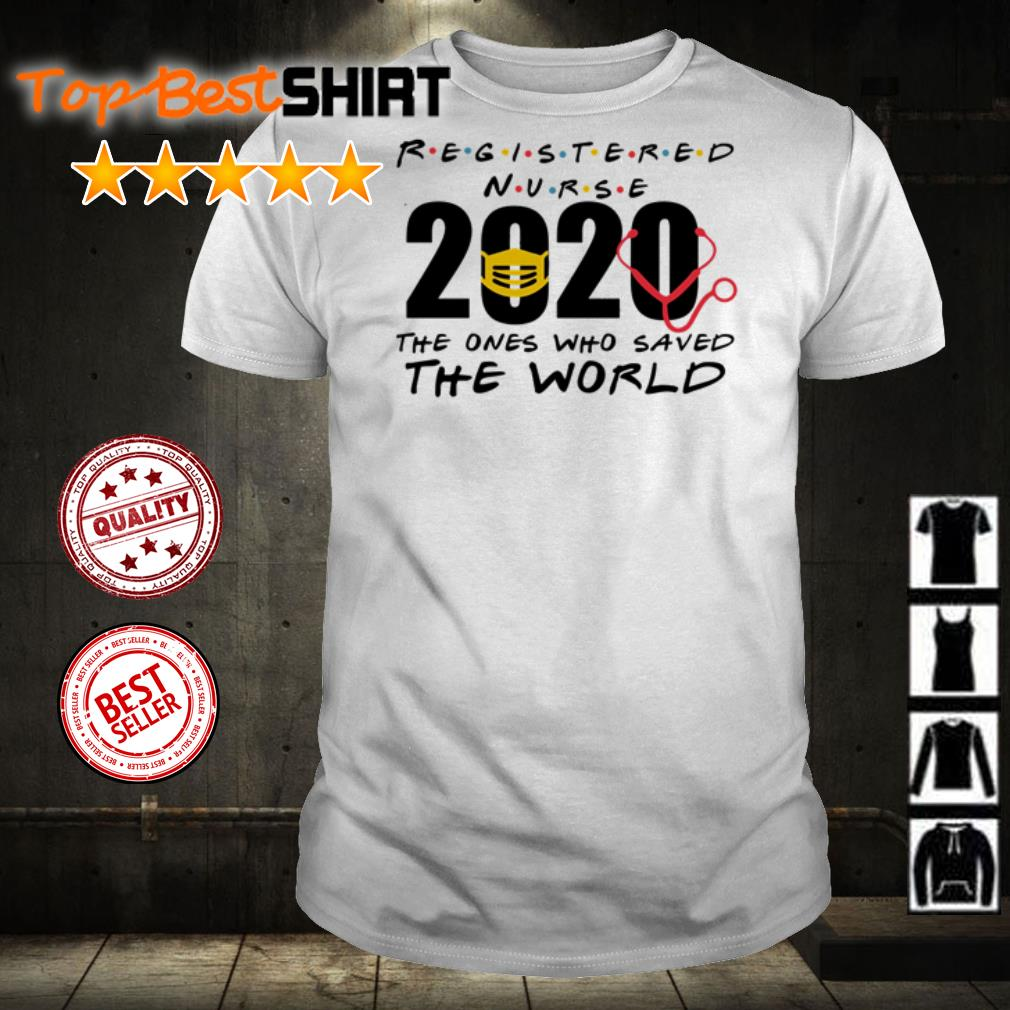 Registered 2020 the ones who saved the world shirt