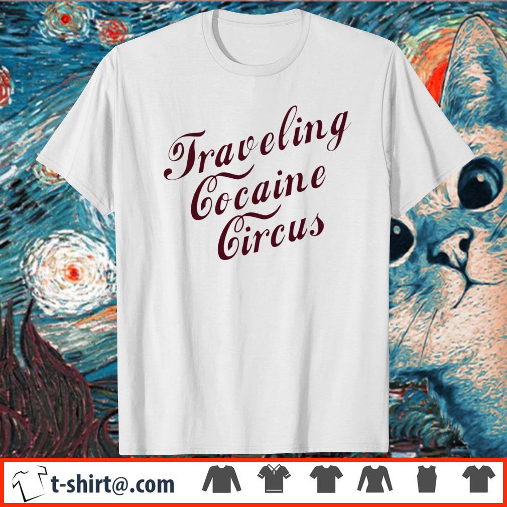 Traveling cocaine circus shirt