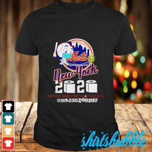 New York Mets 2020 toilet paper the year when the shit got real #quarantined shirt