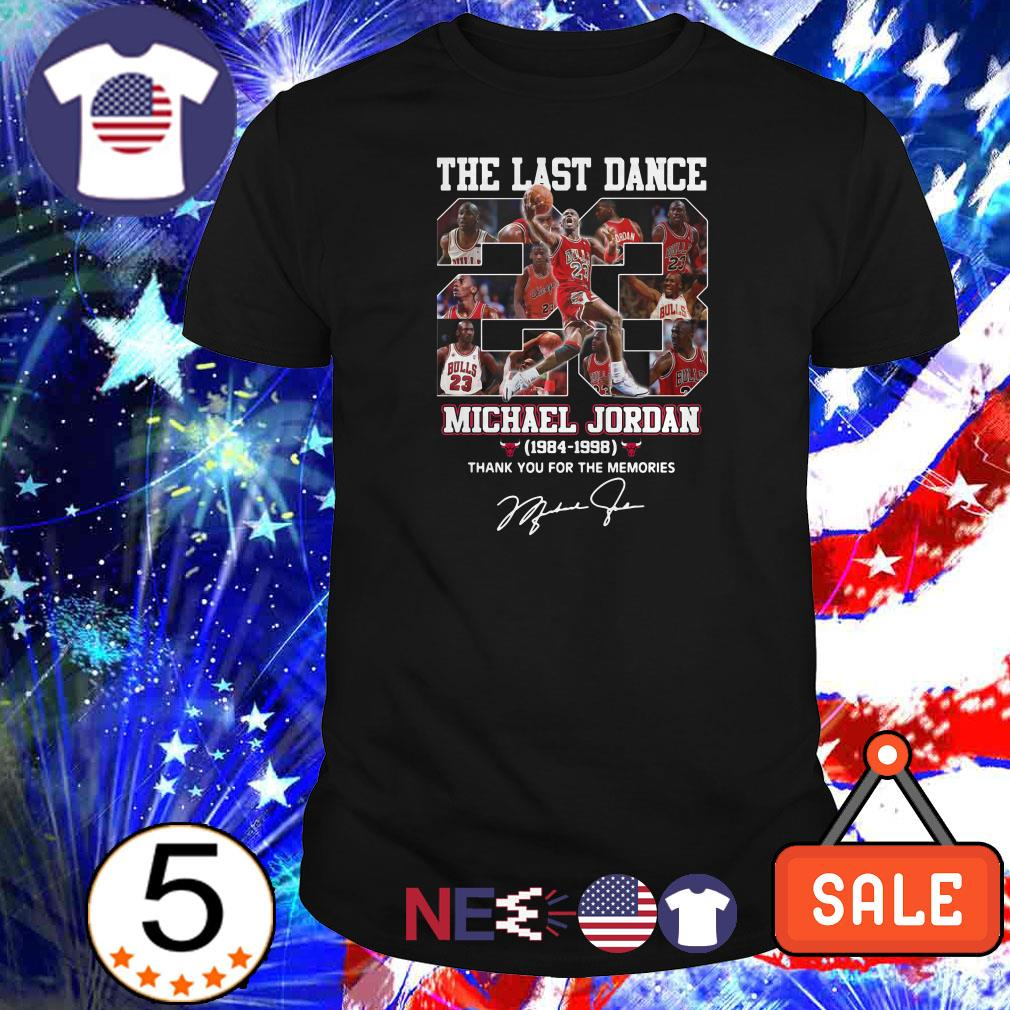 The last dance Michael Jordan 1984 1998 thank you for the memories signature shirt
