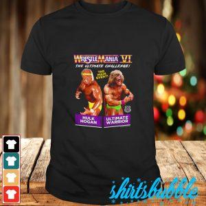 Wrestlemania VI The ultimate challenge the main even Hulk Hogan Ultimate Warrior shirt