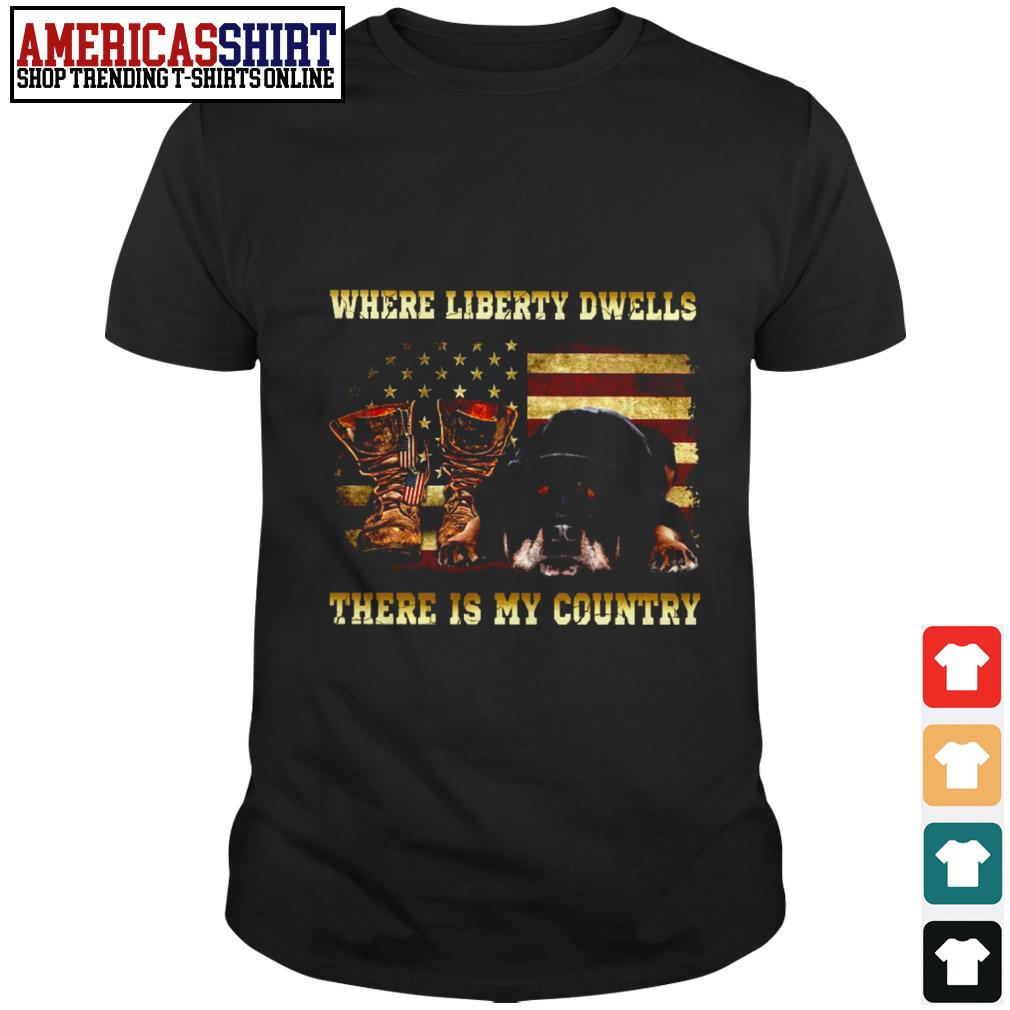 American flag and dog where liberty dwells there is my country shirt