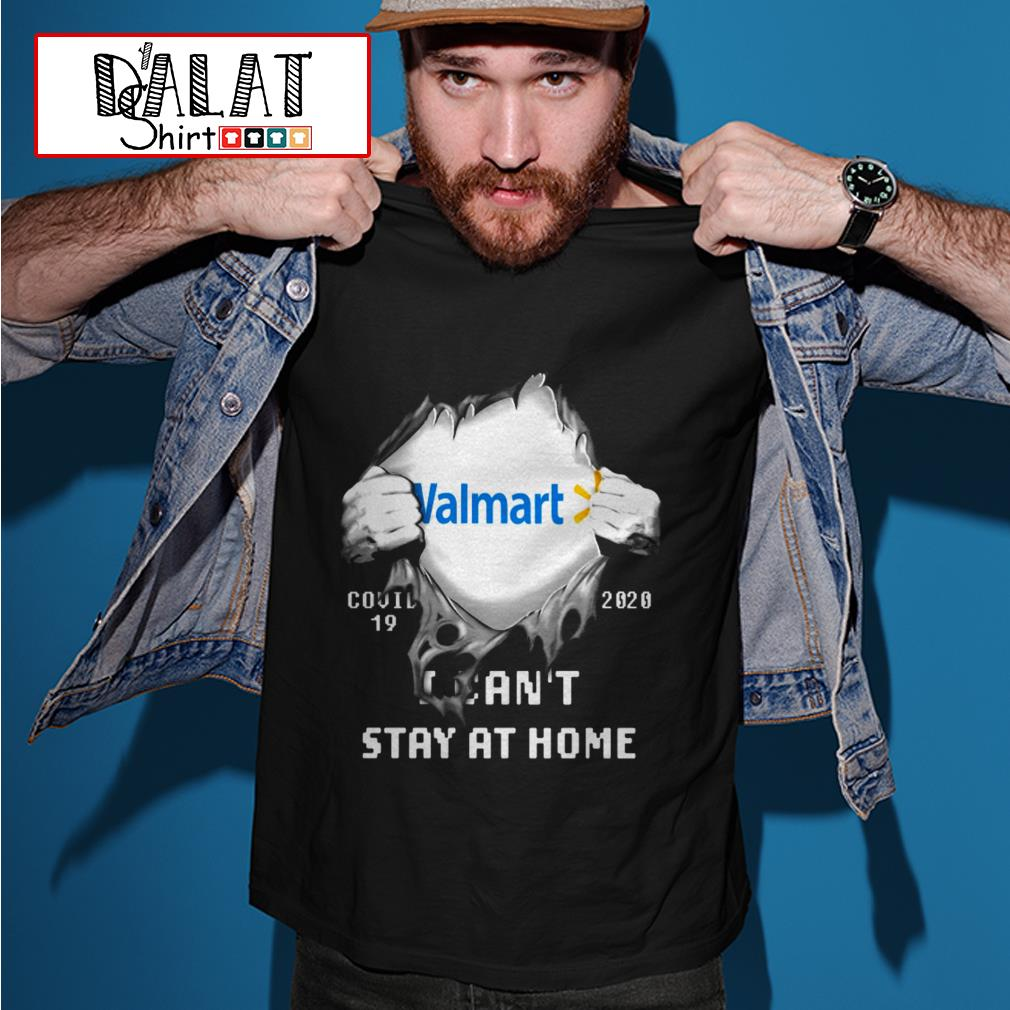 Blood Inside me Walmart covid-19 2020 I can't stay at home shirt