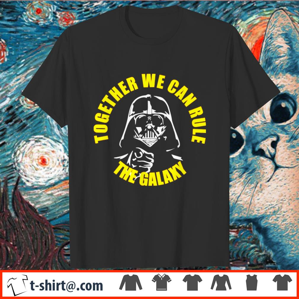 Darth Vader together we can rule the galaxy shirt