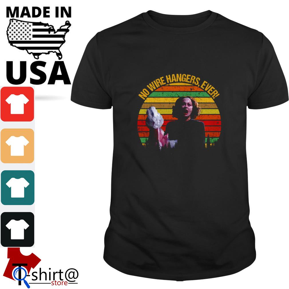 Faye Dunaway no wire hangers ever vintage shirt