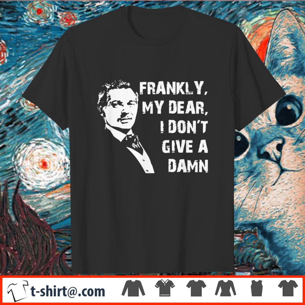 Frankly my dear I don't give a damn shirt