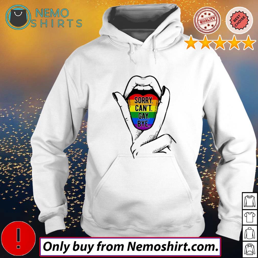 LGBT Pride Lesbian Tongue sorry can't gay bye shirt