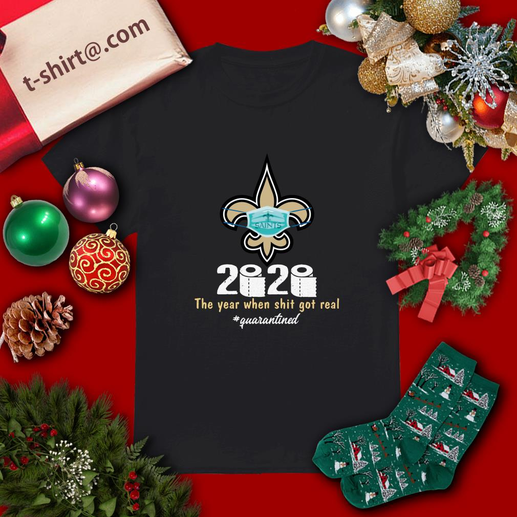 New Orleans Saints 2020 toilet paper the year when shit got real #quarantined shirt