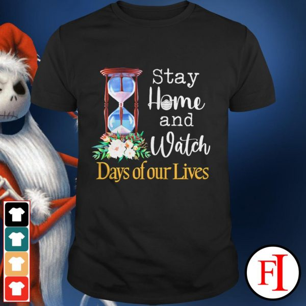 Official black stay home and watch Days of our Lives shirt