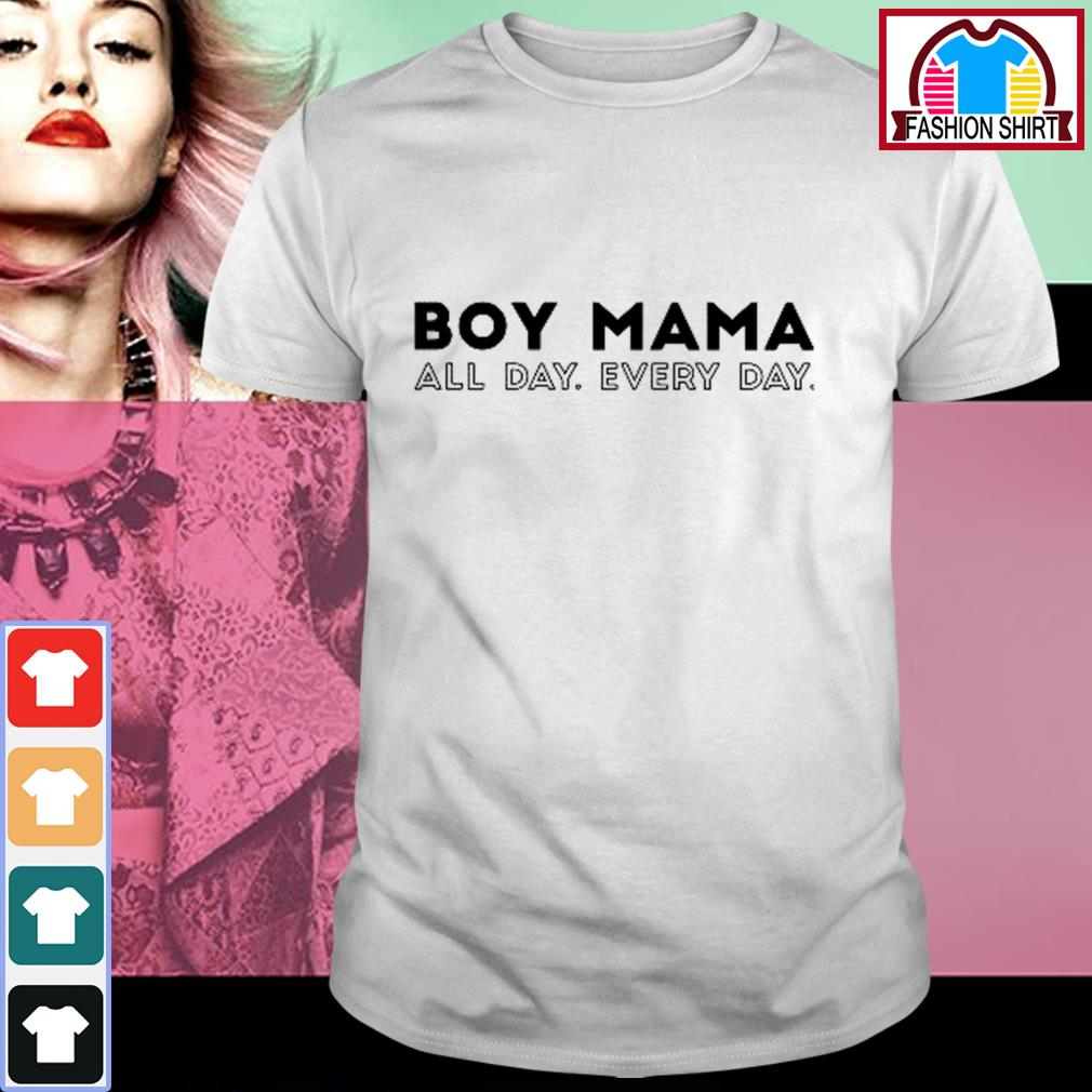 Official Boy mama all day every day shirt by tshirtat store
