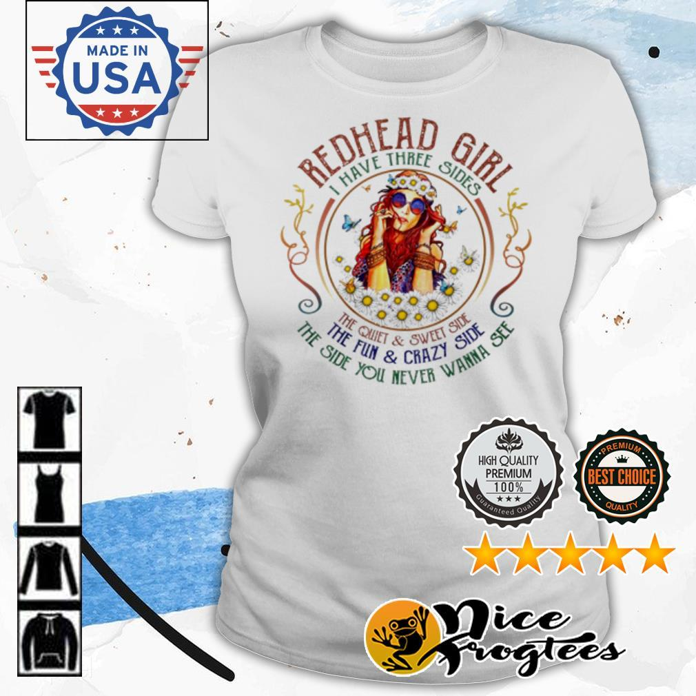 Redhead girl I have three sides the quiet and sweet side shirt