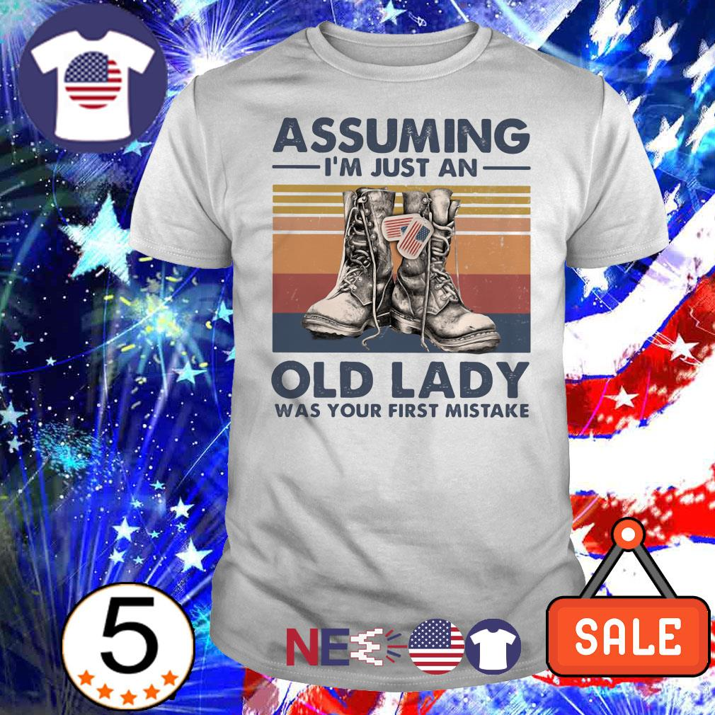 Veterans assuming I'm just an old lady was your first mistake shirt