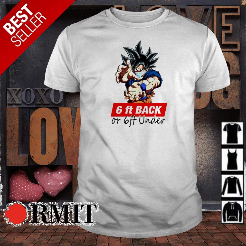 Goku 6ft back or 6ft under shirt