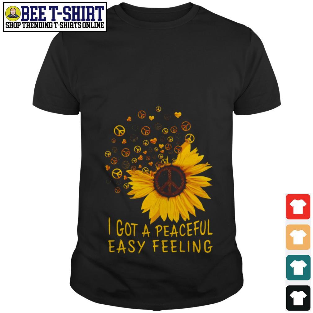Sunflower hippie I got a peaceful easy feeling shirt