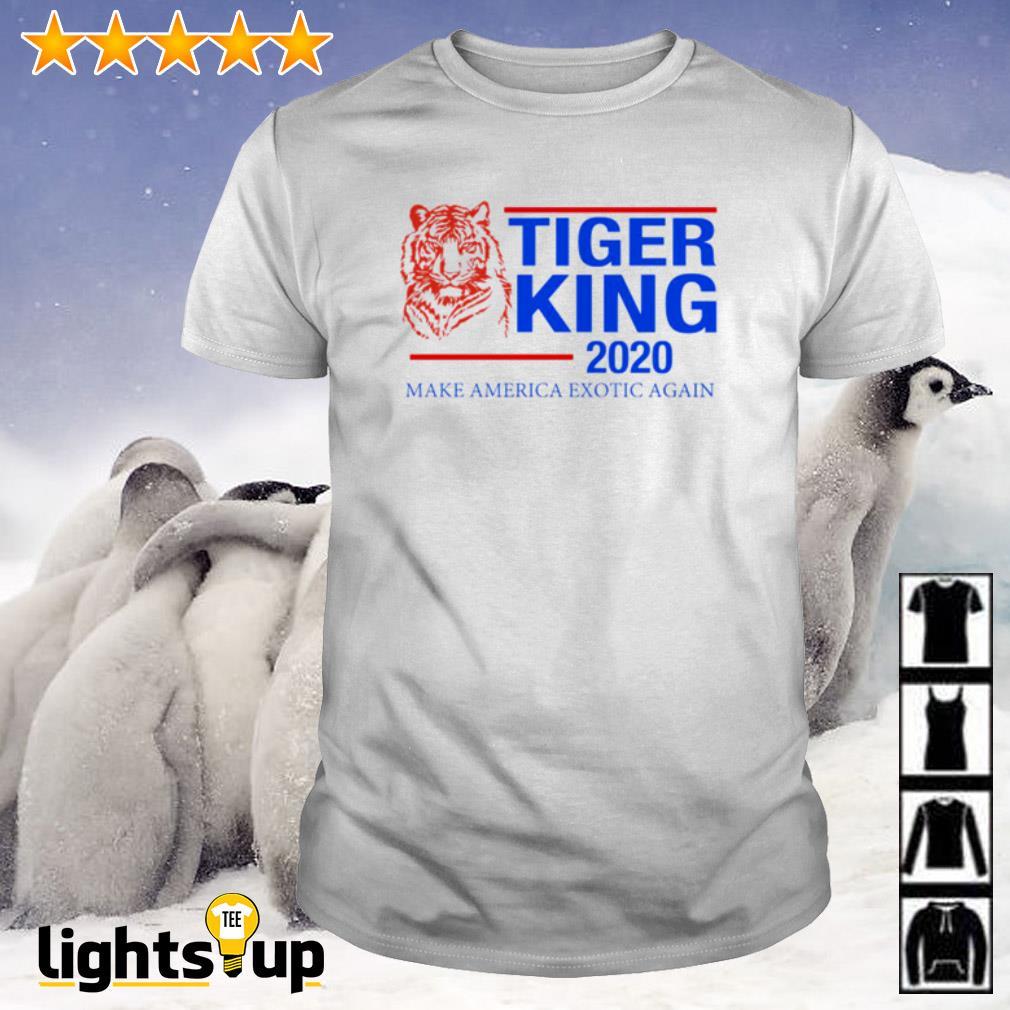 Tiger King 2020 make America Exotic again shirt