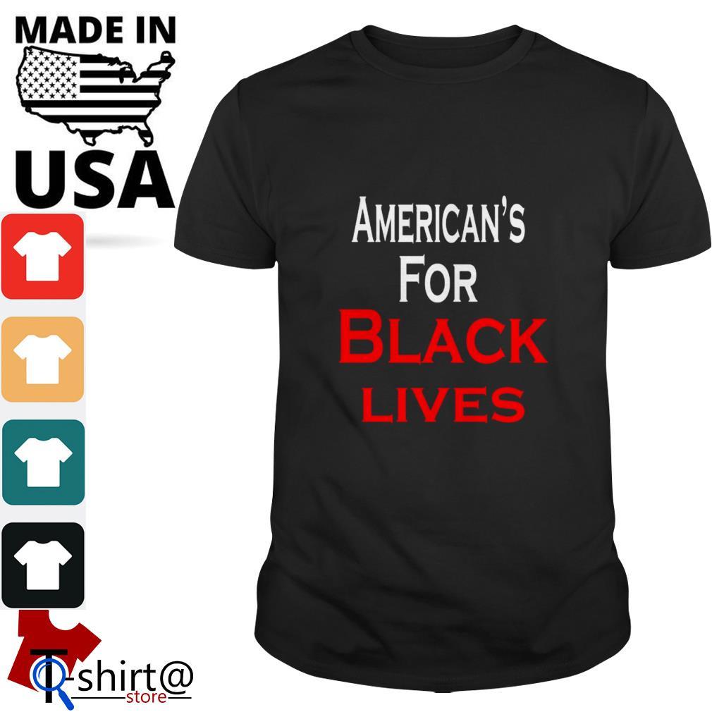 Americans for black lives shirt