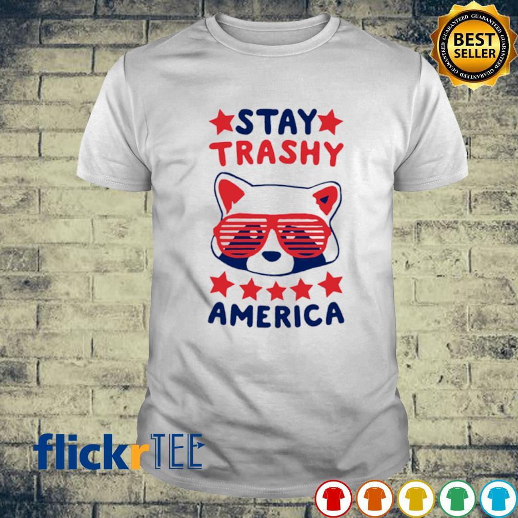 Stay Trashy America shirt