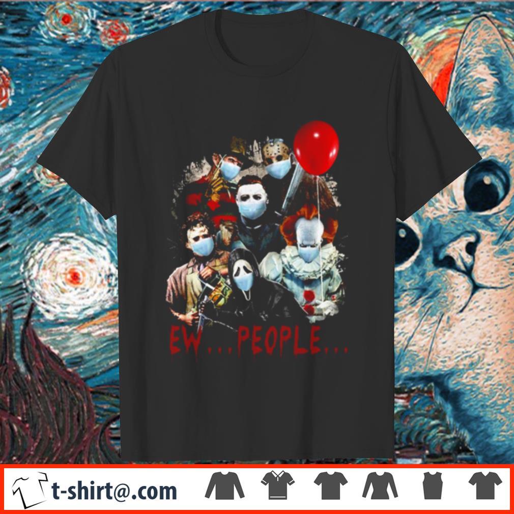 Horror movie characters ew people quarantined shirt