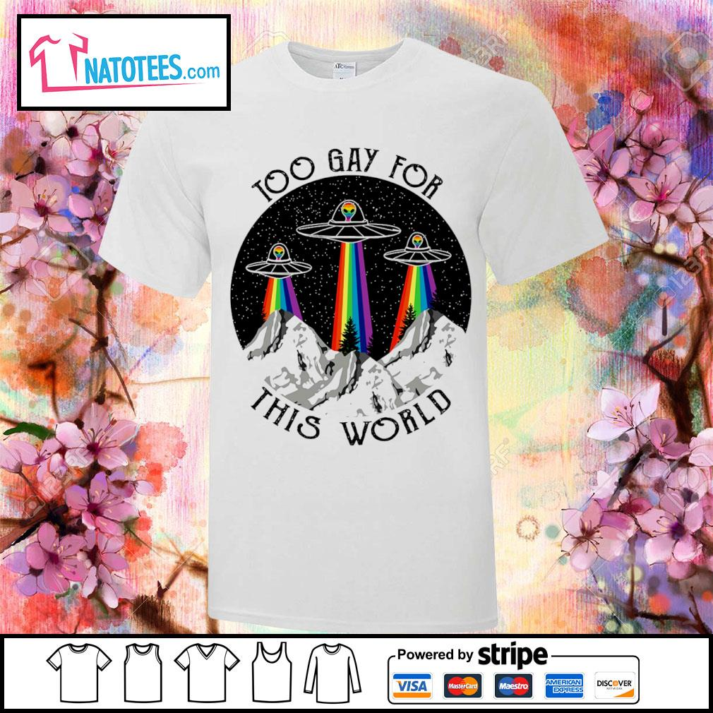 LGBT UFO too gay for this world shirt