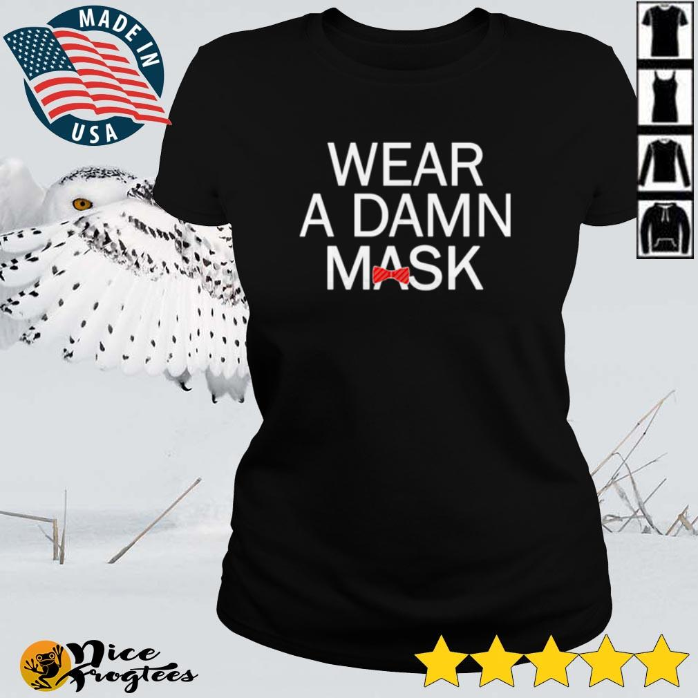 Wear a damn mask shirt