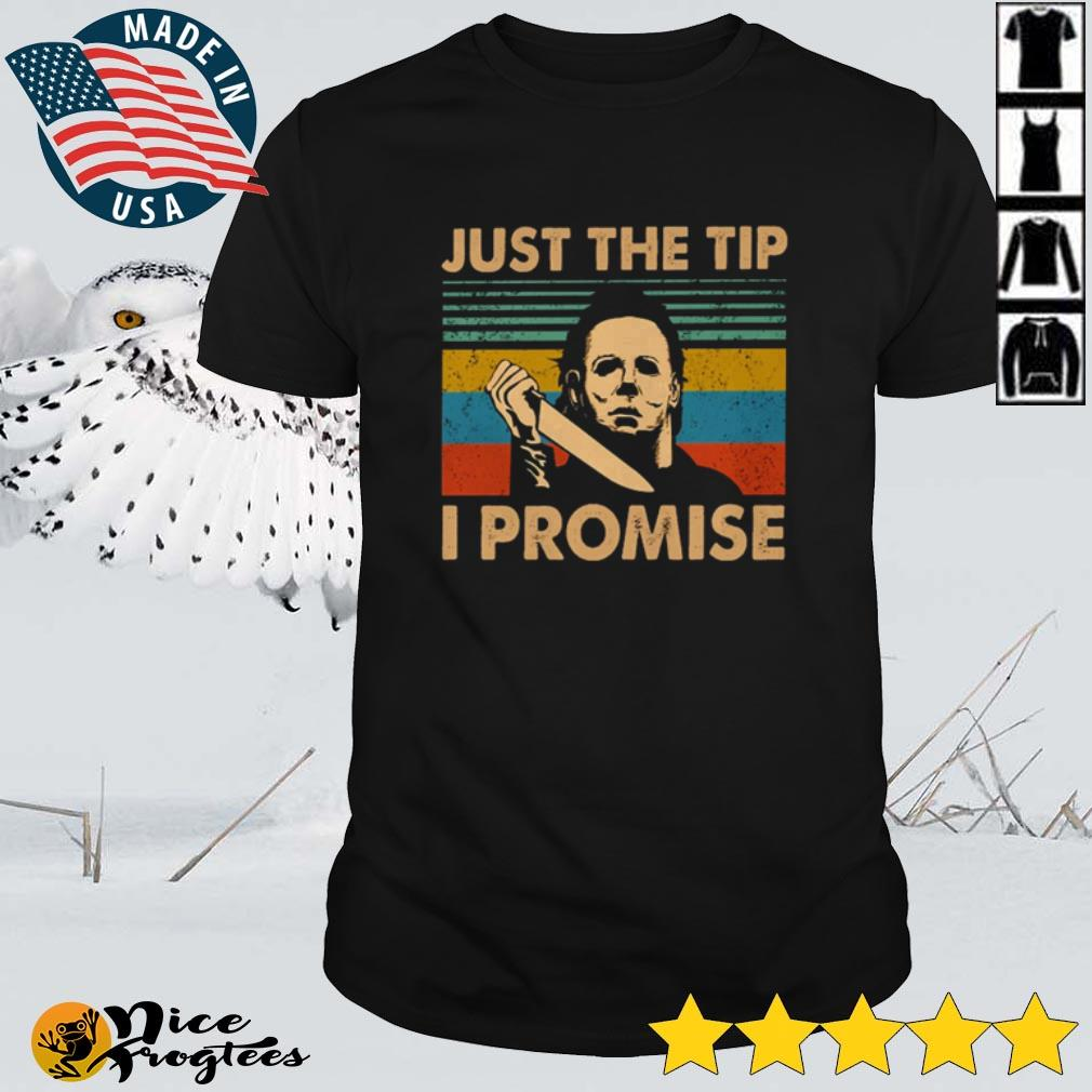 Top Michael Myers just the tip I promise vintage shirt