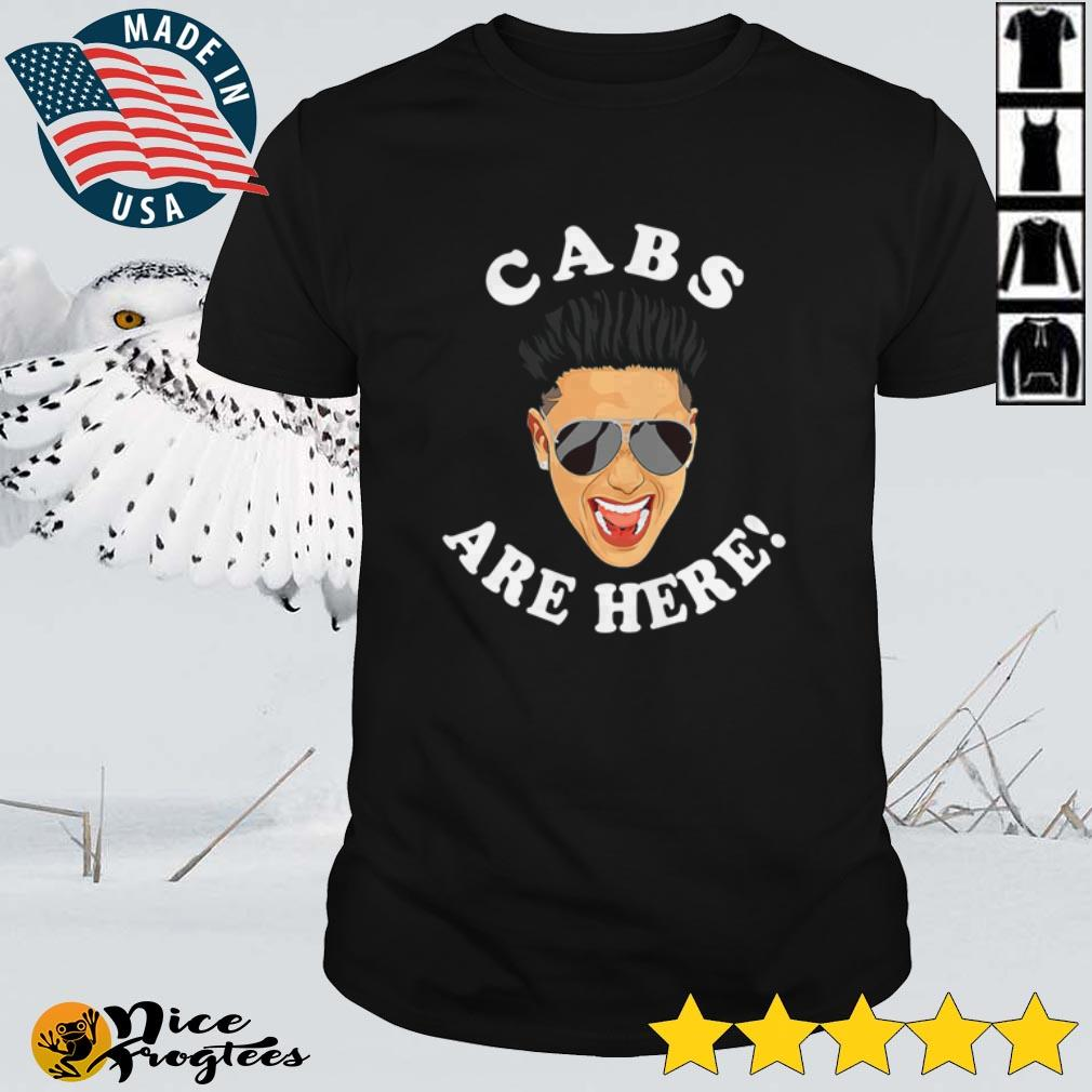 Top Pauly D cabs are here shirt