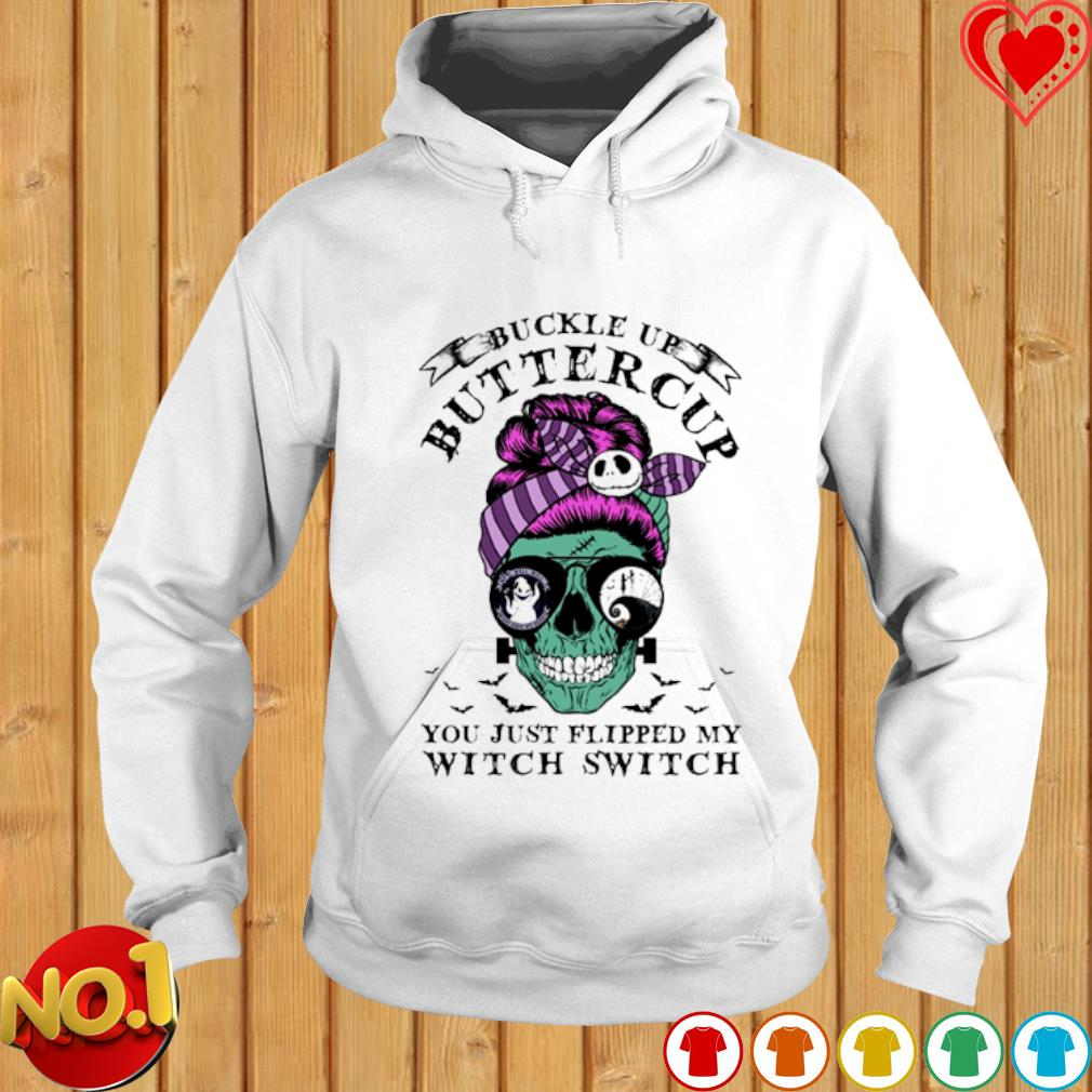 Top Skull girl Halloween buckle up buttercup you just flipped my witch switch shirt