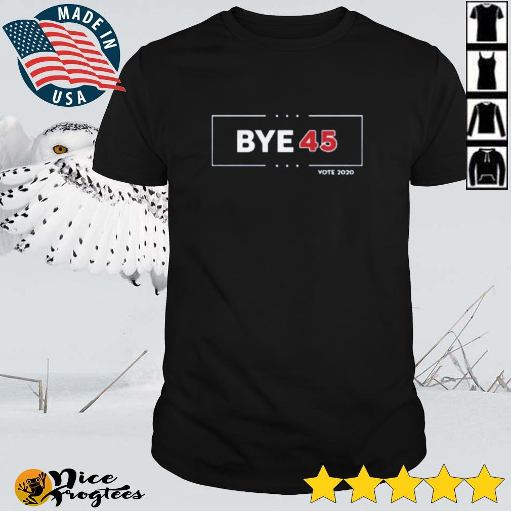 Top Bye 45 vote 2020 shirt